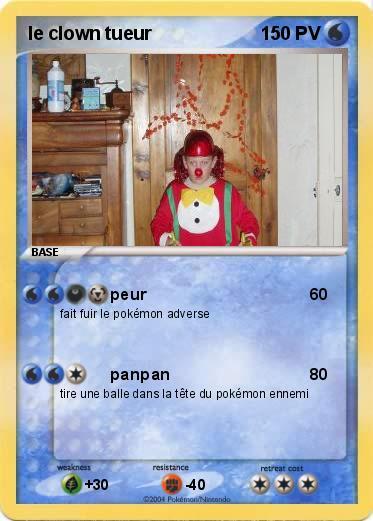 Pok mon le clown tueur peur ma carte pok mon - Faire fuir les chats ...