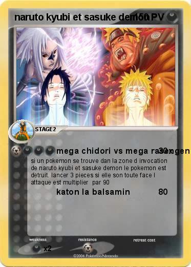 Pok mon naruto kyubi et sasuke demon mega chidori vs mega rasengen ma carte pok mon - Demon de sasuke ...