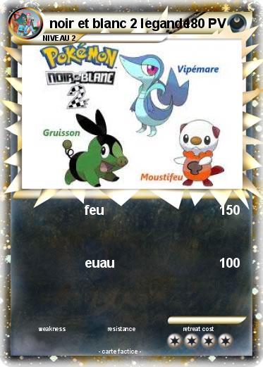 Pok mon noir et blanc 2 legande feu ma carte pok mon - Pierre feu pokemon noir ...