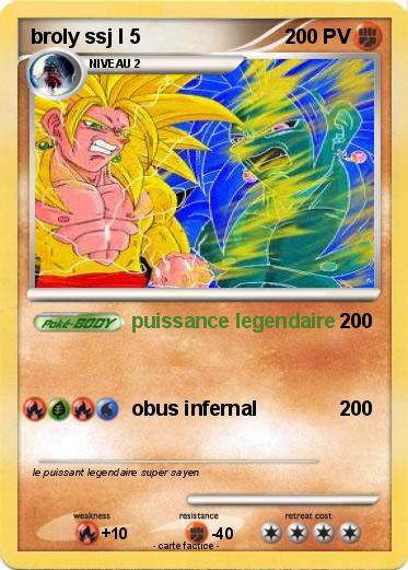 Pok mon broly ssj l 5 5 puissance legendaire ma carte - Sayen legendaire ...