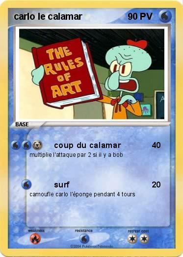 Pok mon carlo le calamar coup du calamar ma carte pok mon - Carlo bob l eponge ...