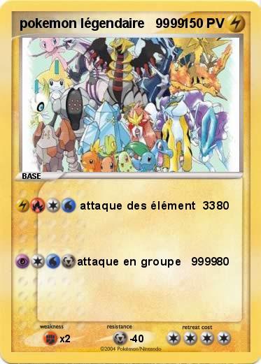 Pok mon pokemon legendaire 9999 9999 attaque des l ment 33 ma carte pok mon - Photo de pokemon legendaire ...