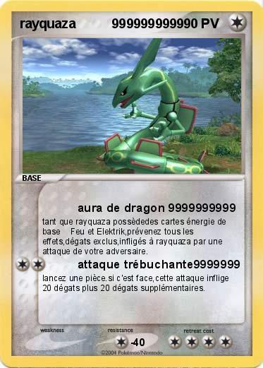 Pok mon rayquaza 9999999999 1 1 aura de dragon - La plus forte carte pokemon du monde ...
