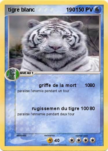 Pok mon tigre blanc 190 190 griffe de la mort 10 ma carte pok mon - Photo de tigre a imprimer ...