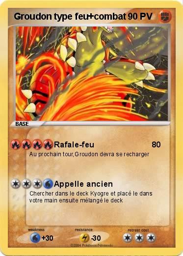 Pokémon Groudon type feu combat - Rafale-feu - Ma carte ...