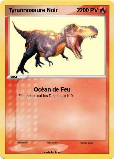 Pok mon tyrannosaure noir 2 2 oc an de feu ma carte - Pierre feu pokemon noir ...