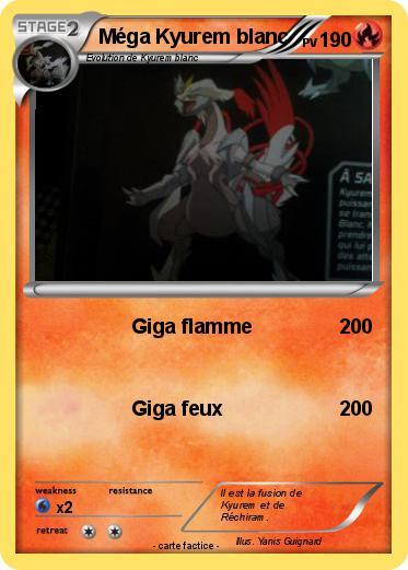 Pok mon mega kyurem blanc giga flamme ma carte pok mon - Pokemon kyurem blanc ...