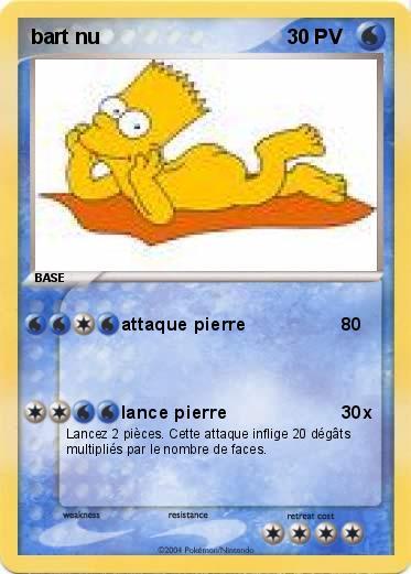 Pok mon bart nu attaque pierre ma carte pok mon - Bart simpson nu ...