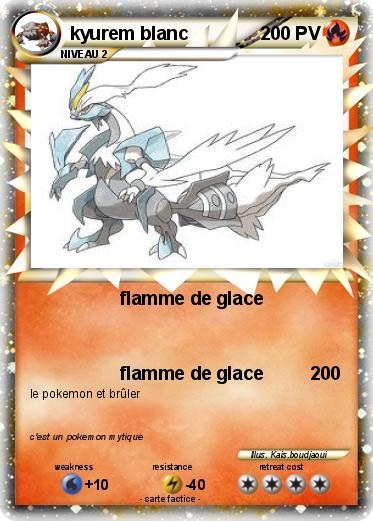 Pok mon kyurem blanc 28 28 flamme de glace ma carte - Carte pokemon kyurem blanc ex ...