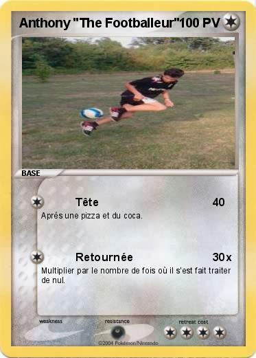 "Pokemon Anthony ""The Footballeur"""