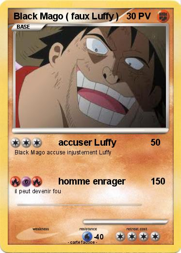 Pokemon Black Mago ( faux Luffy )