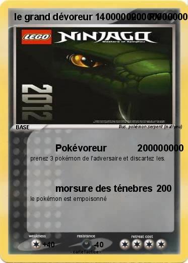 Pok mon le grand devoreur 1 1 pok voreur 200000000 ma carte pok mon - Lego ninjago le grand devoreur ...