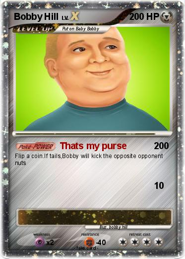 Bobby hill thats my purse