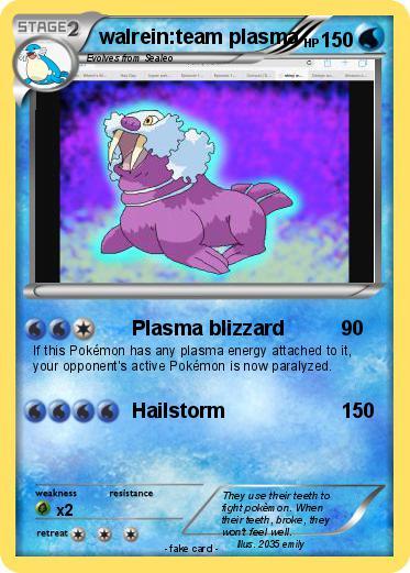 Pok mon walrein team plasma plasma blizzard my pokemon - Carte pokemon team plasma ...