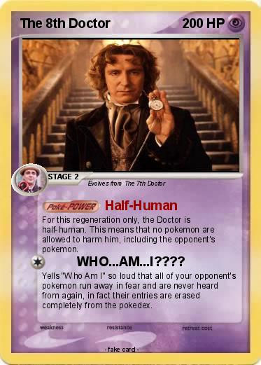 pok233mon the 8th doctor halfhuman my pokemon card