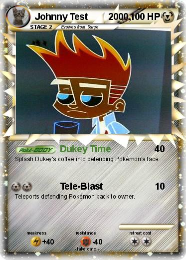 Pok mon johnny test 2000 2000 dukey time my pokemon card - Mypokecard com ...