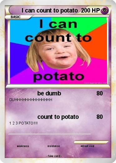 Pokémon I can count to potato - be dumb - My Pokemon Card