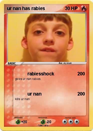 Pokémon ur nan has rabies - rabiesshock - My Pokemon Card Raccoon With Rabies