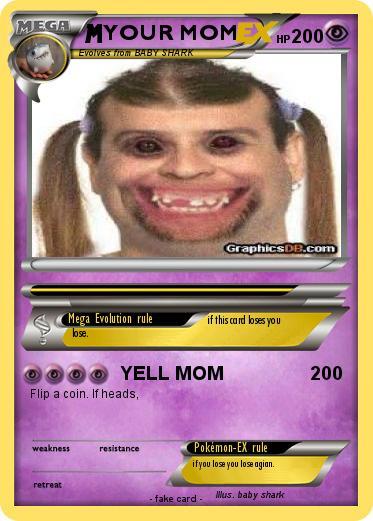Pokemon Your Mom 663 663 Yell Mom My Pokemon Card