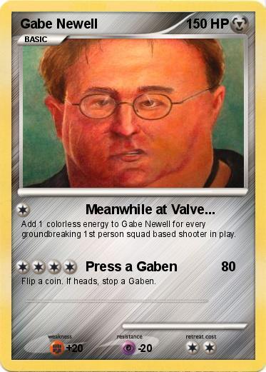 93qxKEBx8o pokémon gabe newell meanwhile at valve my pokemon card