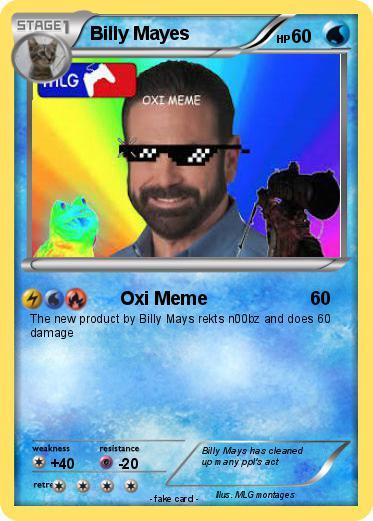 9WpCN8cbvbZU pokémon billy mayes 1 1 oxi meme my pokemon card