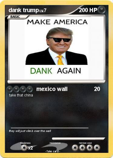 A6U0k6zrVS3V pokémon dank trump mexico wall my pokemon card