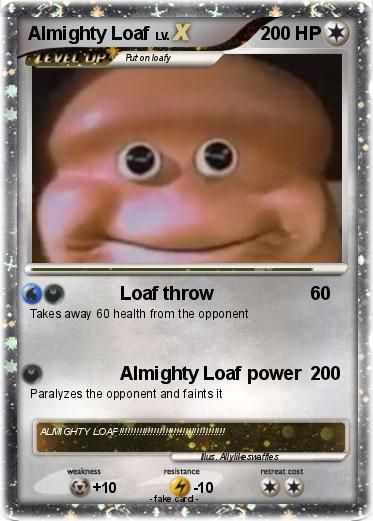Almighty Loaf Mlg
