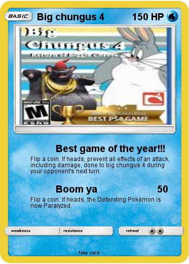 Pokemon Big Chungus 4 1 1 Best Game Of The Year My Pokemon Card