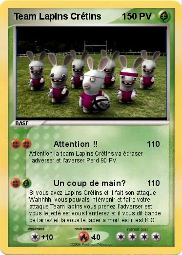 Pok mon team lapins cretins 1 1 attention 1 ma carte pok mon - Lapin cretin a imprimer ...