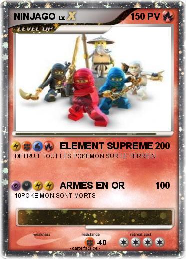 Pok mon ninjago 55 55 element supreme ma carte pok mon - Carte ninjago ...