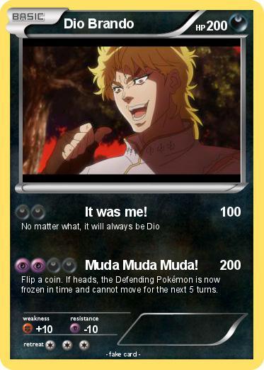 Pokémon Dio Brando 11 11 - It was me! - My Pokemon Card