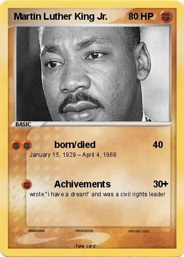 Pokemon Martin Luther King Jr 6 6 Born Died My Pokemon Card