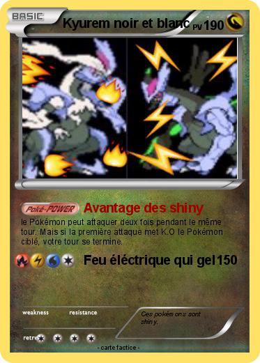 Pok mon kyurem noir et blanc 91 91 avantage des shiny ma carte pok mon - Liste des pokemon noir et blanc ...