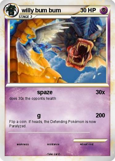 pok233mon willy bum bum spaze my pokemon card