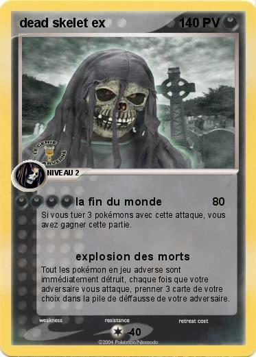 Pok mon dead skelet ex la fin du monde ma carte pok mon - Tout les carte pokemon ex du monde ...