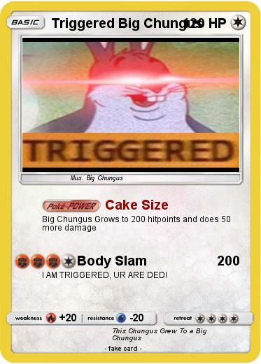 Pokemon Triggered Big Chungus Cake Size My Pokemon Card
