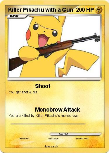 Pok 233 Mon Killer Pikachu With A Gun Shoot My Pokemon Card