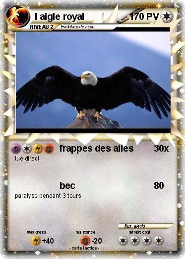 Pok mon l aigle royal 1 1 frappes des ailes ma carte - Comment dessiner un aigle royal ...