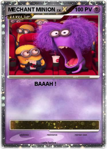 Pok mon mechant minion baaah ma carte pok mon - Mechant minion ...