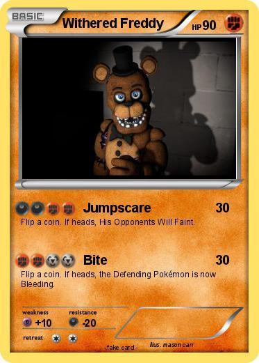 Pokémon Withered Freddy 76 76 - Jumpscare - My Pokemon Card