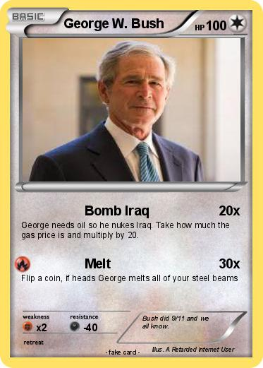 Pokemon George W Bush 47 47 Bomb Iraq My Pokemon Card