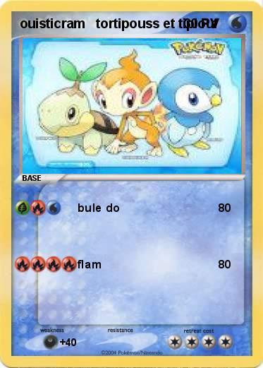 Pok mon ouisticram tortipouss et tiplouf bule do ma carte pok mon - Pokemon ouisticram ...