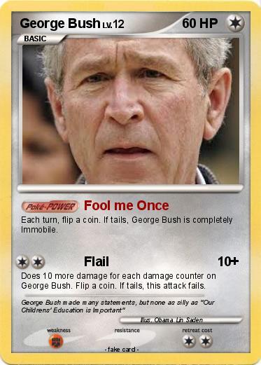 Pokemon George Bush 39 39 Fool Me Once My Pokemon Card