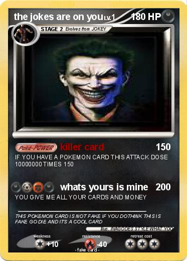 Pokemon The Jokes Are On You Killer Card My Pokemon Card