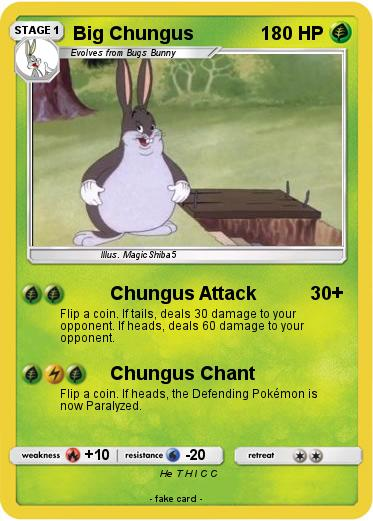 Pokemon Big Chungus 20 20 Chungus Attack My Pokemon Card