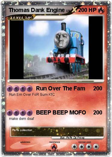aExvMDpLc2Hs pokémon thomas dank engine run over the fam my pokemon card
