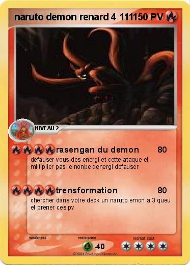 Pok mon naruto demon renard 4 111 111 rasengan du demon ma carte pok mon - Coloriages naruto demon renard ...