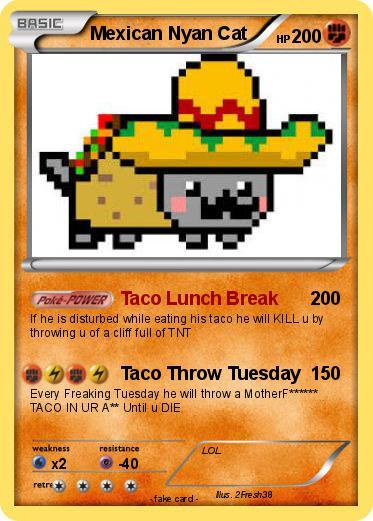 Pok 233 Mon Mexican Nyan Cat 15 15 Taco Lunch Break My