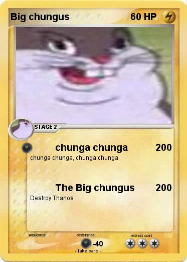Pokemon Big Chungus 69 69 Chunga Chunga My Pokemon Card
