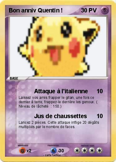 Pokémon Bon Anniv Quentin Attaque à Litalienne Ma Carte Pokémon